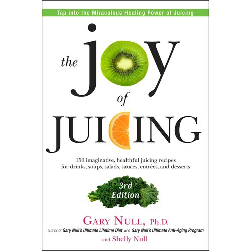 The Joy of Juicing: 150 Imaginative, Healthful Juicing Recipes for Drinks, Soups, Salasds, Sauces, Entrees, and Desserts