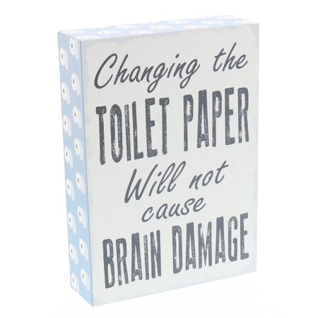 Barnyard Designs Changing the Toilet Paper Will Not Cause Brain Damage Box Wall Art Sign, Primitive Country Farmhouse Bathroom Home Decor Sign With Sayings 7