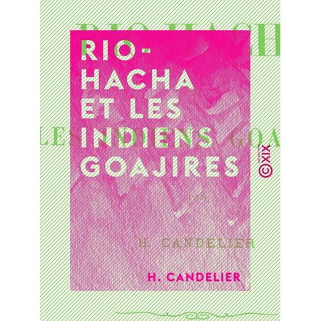 Rio-Hacha et les Indiens Goajires - eBook (Verwendet-sonnenbrille Indien)