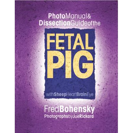 Fetal Pig Photo Manual & Dissection Guide : With Sheep Heart Brain (Pigs Eye)
