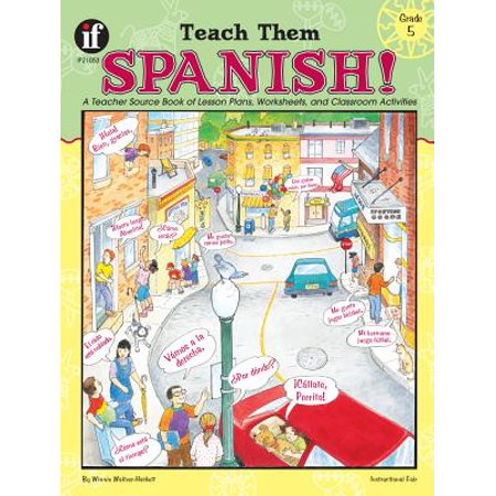 Teach Them Spanish!, Grade 5 : A Teacher Source Book of Lesson Plans, Worksheets, and Classroom Activities