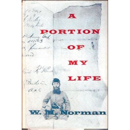 A Portion Of My Life; Being Of Short & Imperfect History Written While A Prisoner Of War On Johnson's Island, 1864 -