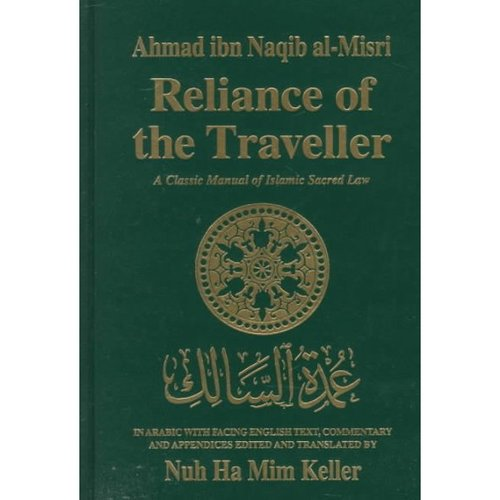 Reliance of the Traveller: The Classic Manual of Islamic Sacred Law Umdat Al-Salik