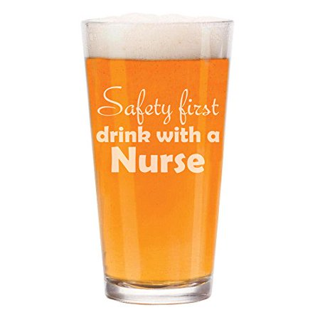 16 oz Beer Pint Glass Safety First Drink With A