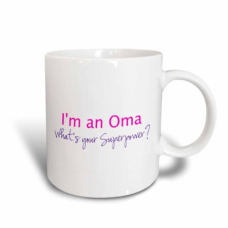 3dRose Im an Oma - Whats your Superpower - hot pink - funny gift for grandma, Ceramic Mug, 15-ounce