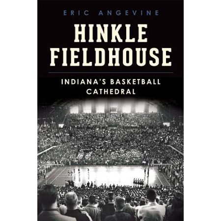 Landmarks: Hinkle Fieldhouse: Indiana's Basketball Cathedral (Paperback)