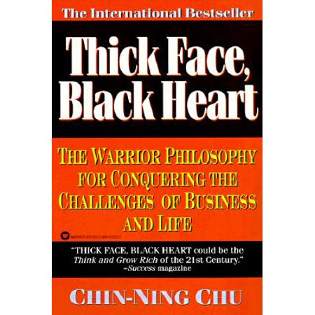 Thick Face, Black Heart : The Warrior Philosophy for Conquering the Challenges of Business and (Warrior Full Face)
