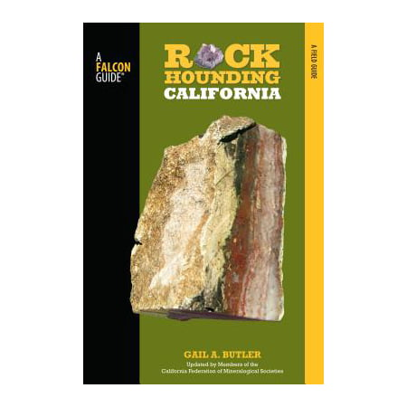 Rockhounding california : a guide to the state's best rockhounding sites - paperback: