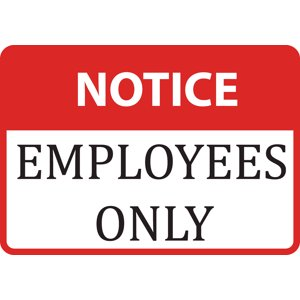 Notice Employees Only Sign - Large Business Warning Signs, 12x18