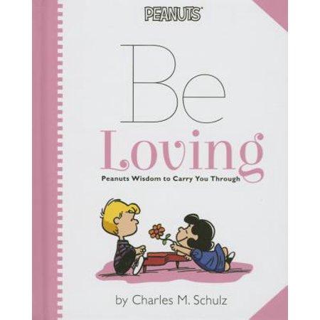 Peanuts: Be Loving : Peanuts Wisdom to Carry You Through](Peanuts Valentine)