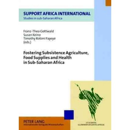 Fostering Subsistence Agriculture  Food Supplies And Health In Sub Saharan Africa