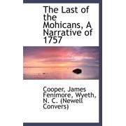 The Last of the Mohicans, a Narrative of 1757