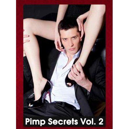 PIMP SECRETS VOL. 2 - How to Make Women