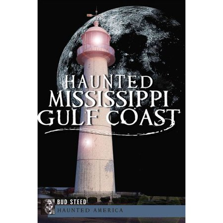 Haunted Mississippi Gulf Coast