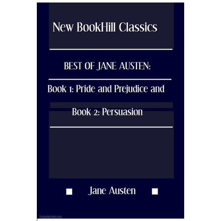 Best of Jane Austen: Book 1: Pride and Prejudice and Book 2: Persuasion -
