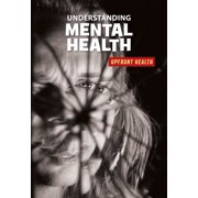 21st Century Skills Library: Upfront Health: Understanding Mental Health (Paperback)