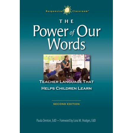 The Power of Our Words : Teacher Language That Helps Children