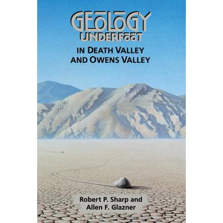 Geology Underfoot in Death Valley and Owens