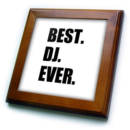 3dRose Best DJ Ever - fun musical job pride gifts for music deejay - black - Framed Tile, 6 by