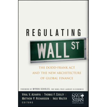 Regulating Wall Street  The Dodd Frank Act And The New Architecture Of Global Finance