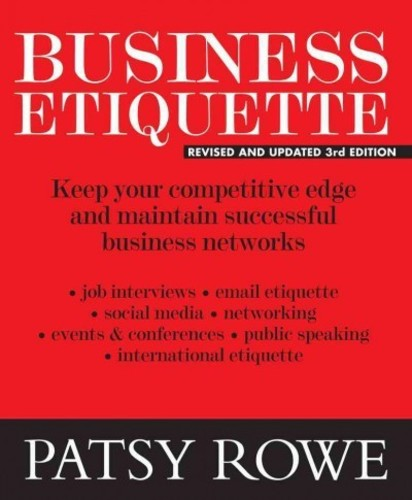 Business Etiquette: Keep Your Competitive Edge and Maintain Successful Business Networks