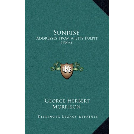 Sunrise : Addresses from a City Pulpit (1903)