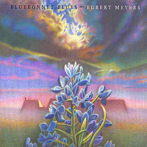 Egbert Meyers Bluebonnet Blues [CD] by