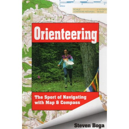 Orienteering: The Sport of Navigating with Map & Compass -