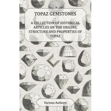 Topaz Gemstones - A Collection of Historical Articles on the Origins, Structure and Properties of Topaz - - Historical Origins Of Halloween