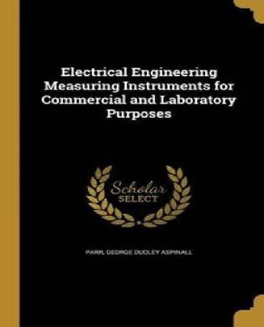 Electrical Engineering Measuring Instruments for Commercial and Laboratory Purposes by