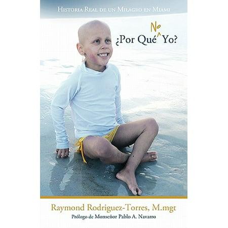 Por Que No Yo? : Historia Real de Un Milagro En Miami](Historias De Halloween De Terror)