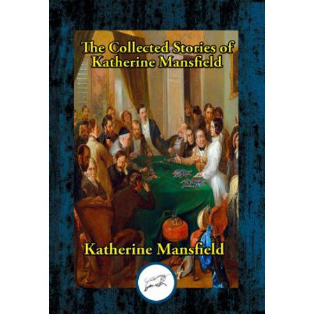 The Collected Stories of Katherine Mansfield -