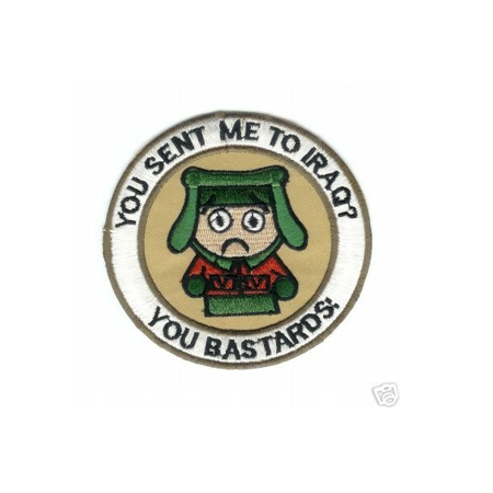 YOU SENT ME TO IRAQ YOU BASTARDS PATCH KYLE SOUTH PARK OIF IRAQI FREEDOM VETERAN