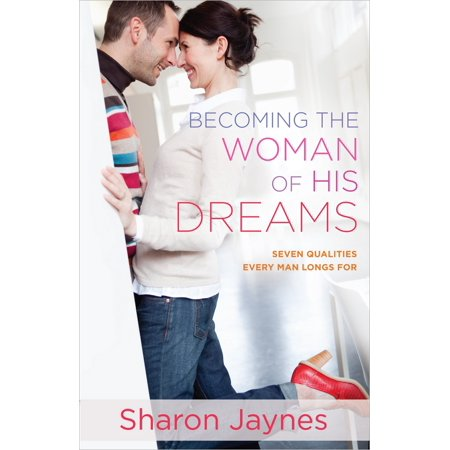 Quality Log (Becoming the Woman of His Dreams : Seven Qualities Every Man Longs for )