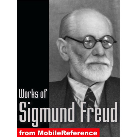 Works Of Sigmund Freud: Dream Psychology, Three Contributions To The Theory Of Sex, The Interpretation Of Dreams And A Young Girl's Diary (Mobi Collected Works) - (Introduction To Sigmund Freud Theory On Dreams)