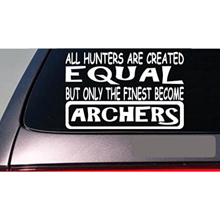 "Archers all people equal 6"" sticker *E512* decal vinyl bow arrow broadhead hunt thumbnail"