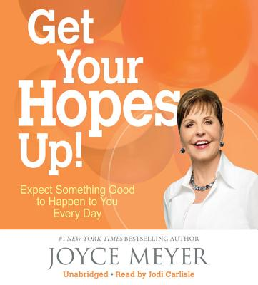 Get Your Hopes Up! : Expect Something Good to Happen to You Every Day