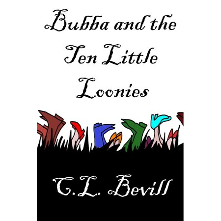 Bubba and the Ten Little Loonies - eBook - Bubba The Hut
