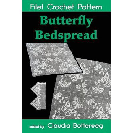 - Butterfly Bedspread Filet Crochet Pattern: Complete Instructions and Chart
