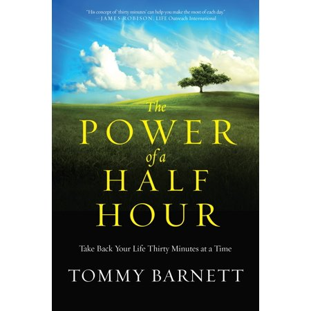 The Power of a Half Hour : Take Back Your Life Thirty Minutes at a (Spirituality And The Two Halves Of Life)