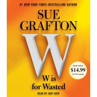 W is For Wasted : Kinsey Millhone Mystery