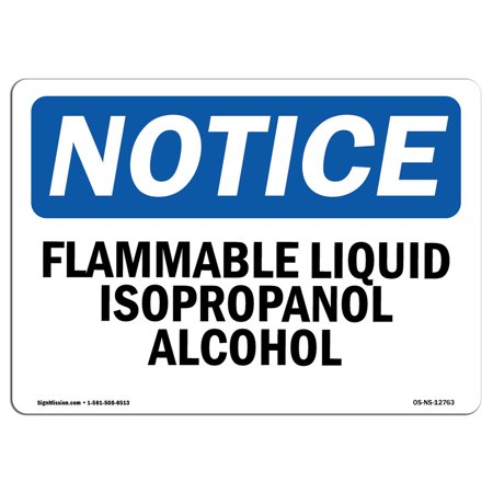 Osha Alcohol (OSHA Notice Sign - Flammable Liquid Isopropanol Alcohol   Choose from: Aluminum, Rigid Plastic or Vinyl Label Decal   Protect Your Business, Construction Site, Warehouse & Shop Area   Made in the USA)