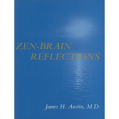 Zen-Brain Reflections : Reviewing Recent Developments in Meditation and  States of Consciousness