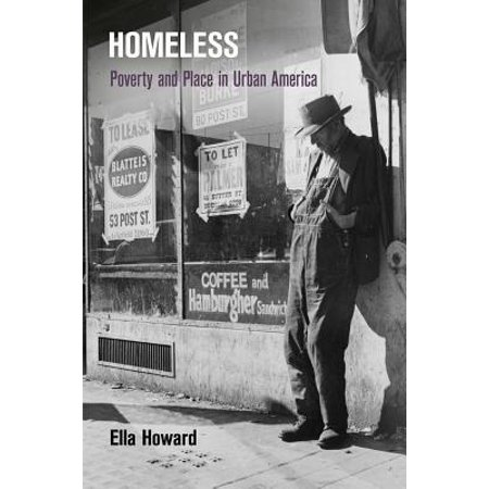 Homeless : Poverty and Place in Urban America (Best Place To Be Homeless In America)