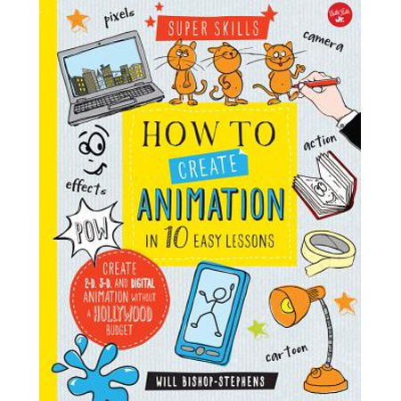 How to Create Animation in 10 Easy Lessons : Create 2-D, 3-D, and Digital Animation Without a Hollywood Budget (Grade 2 Halloween Art Lessons)
