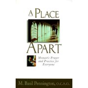 Place Apart: Monastic Prayer and Practic : Monastic Prayer and Practice for Everyone