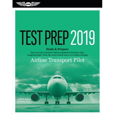 Airline Transport Pilot Test Prep 2019 : Study & Prepare: Pass Your Test  and Know What Is Essential to Become a Safe, Competent Pilot from the Most
