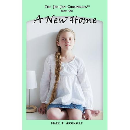 A New Home (The Jen-Jen Chronicles, Book One) - (Jenjen Com)