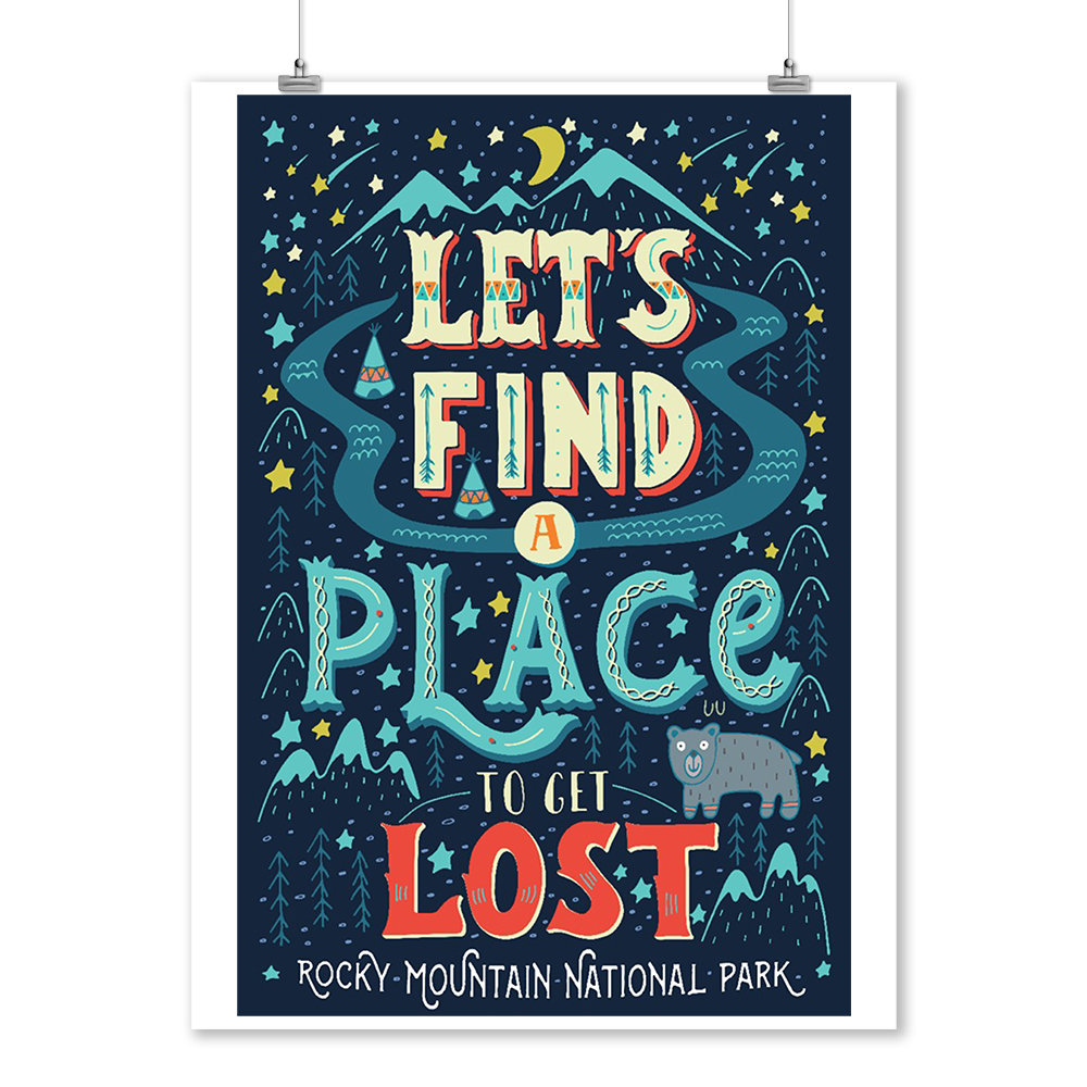 Rocky Mountain National Park - Lets Find a Place to Get Lost - Lantern Press Artwork (9x12 Art Print, Wall Decor Travel Poster)