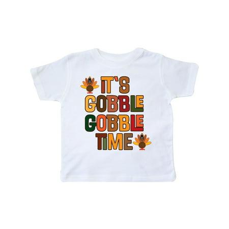 f1e6c596cd Inktastic - Thanksgiving Gobble Time Turkey Toddler T-Shirt - Walmart.com